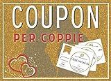 Coupon Per Coppie: Simpatici Coupon di San Valentino.Divertiti con il tuo Fidanzato o Fidanzata. Ottimi da regalare a Natale o per compleanno o Anniversario