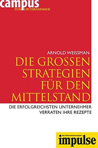 Weissmann Arnold, Die grossen Strategien für den Mittelstand