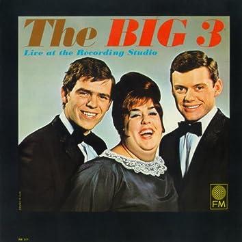 The Big 3 Live At The Recording Studio