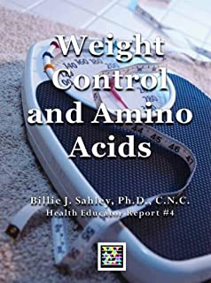 Weight Control and Amino Acids - Health Educator Report #4