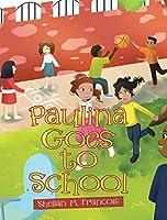 Paulina Goes to School