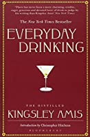 Everyday Drinking by Kingsley Amis(2009-04-11)
