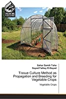 Tissue Culture Method as Propagation and Breeding for Vegetable Crops