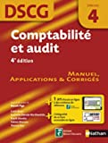 Comptabilité et audit - DSCG 4 - Manuel, applications et corrigés