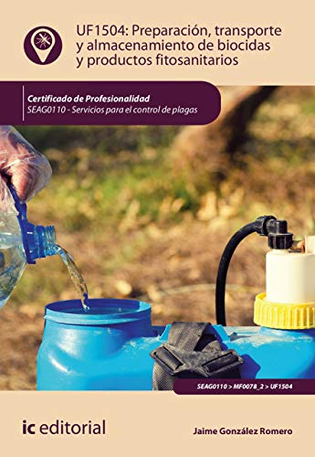 Preparación, transporte y almacenamiento de biocidas y productos fitosanitarios. SEAG0110