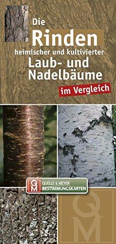 Die Rinden heimischer und kultivierter Laub- und Nadelbäume im Vergleich (Quelle & Meyer Bestimmungskarten)