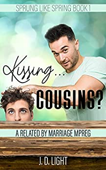 Kissing... Cousins?: A Related By Marriage MPreg (Sprung Like Spring Book 1) Review