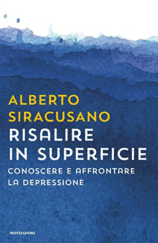 Risalire in superficie. Conoscere e affrontare la depressione