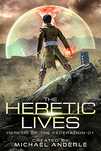 The Heretic Lives (Heretic of the Federation Book 1)