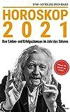 Horoskop 2021: Deutschlands vermutlich genauestes Jahreshoroskop für 2021 - Das Premium-Horoskop 2021 als eBook - sofort lesen