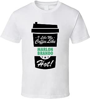 I Like My Coffee Like MARLON BRANDO Hot Funny Male Celeb Cool Fan T Shirt