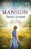 La mansión. Tiempos gloriosos: Tiempos gloriosos (Éxitos)