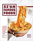 Xi an Famous Foods: The Cuisine of Western China, from New York s Favorite Noodle Shop