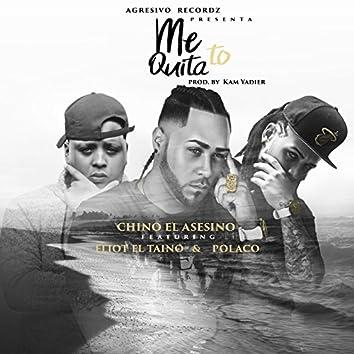 Me Quita To (feat. Polakan & Chino el asesino)