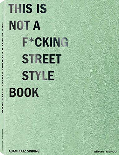 This is Not a F*cking Street Style Book (LIFE STYLE DESIGN ET TRAVEL)