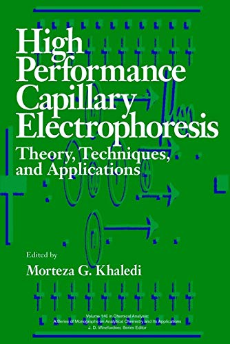 High Performance Capillary Electrophoresis: Theory, Techniques, and Applications (Chemical Analysis: A Series of Monographs on Analytical Chemistry and Its Applications, 146, Band 146)