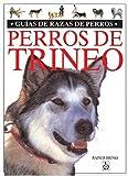 PERROS DE TRINEO (GUIAS DEL NATURALISTA-ANIMALES DOMESTICOS-PERROS)...