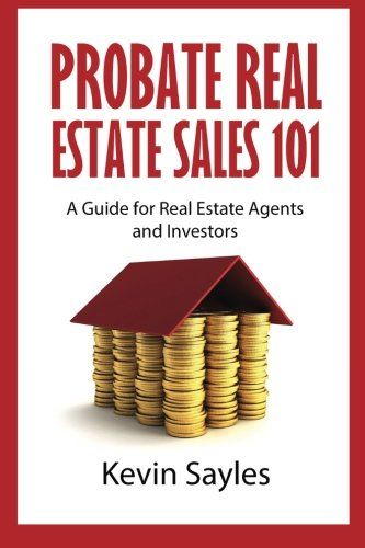 Real Estate Investing Books! - Probate Real Estate Sales 101: A Guide for Real Estate Agents and Investors
