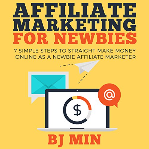 Affiliate Marketing for Newbies cover art