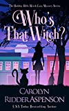 Who's That Witch?: A Holiday Hills Witch Cozy Mystery (The Holiday Hills Witch Cozy Mystery Series Book 3) (Kindle Edition)