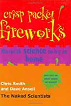 Crisp Packet Fireworks: Maverick Science to Try at Home (Naked Scientists) by Chris Smith (2008-08-25)