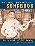 Four-String Cigar Box Guitar Songbook Volume 1: 30 Well-Known Traditional Songs Arranged for 4-string Open G 'GDGB' Tuning