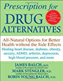 Prescription for Drug Alternatives: All-Natural Options for Better Health...