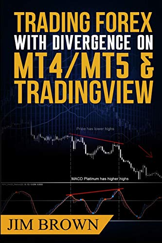 Trading Forex with Divergence on MT4/MT5 & TradingView (Forex, Forex Trading System, Forex Trading Strategy, Oil, Precious metals, Commodities, Stocks, Currency Trading, Bitcoin, Band 3)