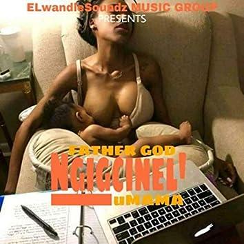 Father God Ngigcinel' uMama