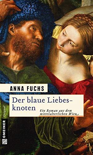 Der blaue Liebesknoten: Hannerl ermittelt (Historische Romane im GMEINER-Verlag)
