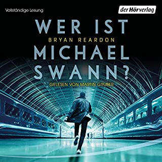 Wer ist Michael Swann?                   Autor:                                                                                                                                 Bryan Reardon                               Sprecher:                                                                                                                                 Martin Gruber                      Spieldauer: 10 Std. und 1 Min.     8 Bewertungen     Gesamt 3,3
