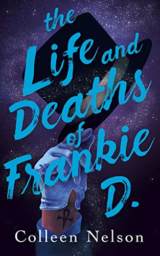 Amazon.com: The Life and Deaths of Frankie D. eBook: Nelson, Colleen:  Kindle Store