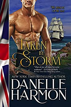 Taken by Storm (Heroes of the Sea Book 4) by [Danelle Harmon]