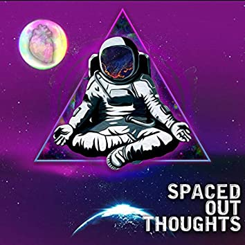 Spaced Out Thoughts