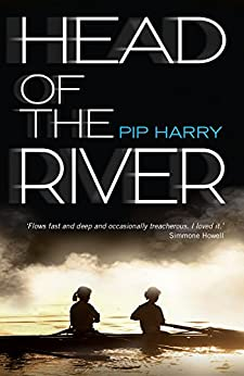 Head of the River by [Pip Harry]