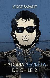 Historia secreta de Chile 2 (Spanish Edition)