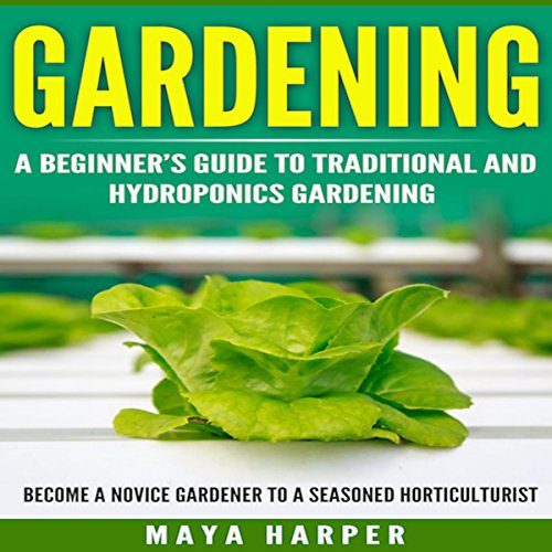 Gardening: Grow Organic Vegetables, Fruits, Herbs and Spices in Your Own Backyard audiobook cover art