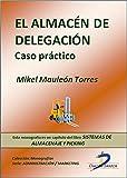El almacén de delegación. ( Este capitulo pertenece al libro Sistemas de almacenaje y picking )