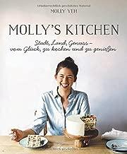 Molly's Kitchen  - Stadt, Land, Genuss – vom Glück, zu kochen und zu genießen
