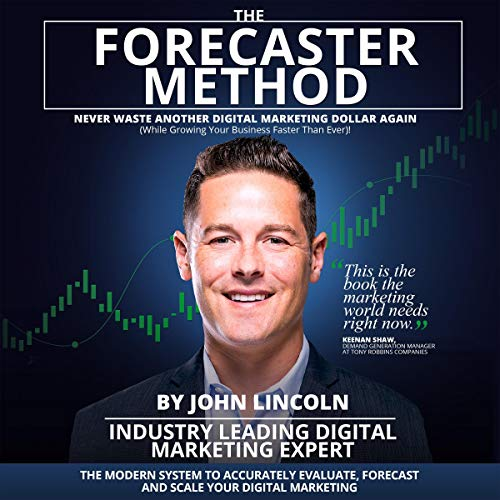 The Forecaster Method: The Modern System to Accurately Evaluate, Forecast, and Scale Your Digital Marketing cover art