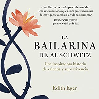 La bailarina de Auschwitz                   Written by:                                                                                                                                 Edith Eger,                                                                                        Jorge Paredes                               Narrated by:                                                                                                                                 Nuria Llop                      Length: 12 hrs and 58 mins     Not rated yet     Overall 0.0
