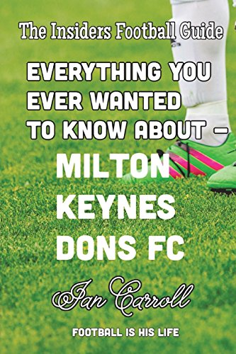Everything You Ever Wanted to Know About Milton Keynes Dons FC
