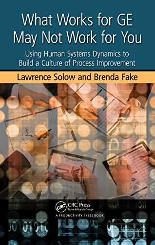 What Works for GE May Not Work for You: Using Human Systems Dynamics to Build a Culture of Process Improvement (English Edition)