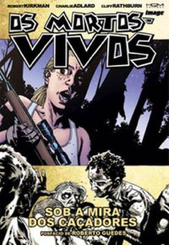 Os Mortos-Vivos - Sob A Mira Dos Caçadores - Volume 11