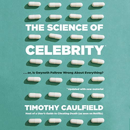 Page de couverture de The Science of Celebrity...or Is Gwyneth Paltrow Wrong About Everything?