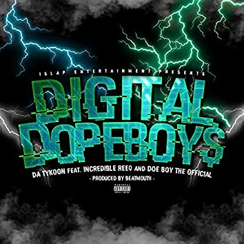 Digital Dopeboy$ (feat. Incredible Reeq & Doe Boy The Official)