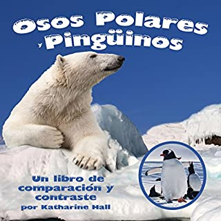 Osos Polares y Pingüinos: Un libro de comparación y contraste [Polar Bears and Penguins: A Book Comparing and Contrasting]                   By:                                                                                                                                 Katharine Hall                               Narrated by:                                                                                                                                 Rosalyna Toth                      Length: 2 mins     Not rated yet     Overall 0.0