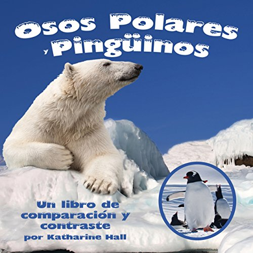 Osos Polares y Pingüinos: Un libro de comparación y contraste [Polar Bears and Penguins: A Book Comparing and Contrasting] audiobook cover art