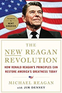 The New Reagan Revolution: How Ronald Reagan's Principles Can Restore America's Greatness (English Edition)