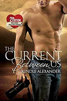 The Current Between Us (Layne Family Novel Duet Book 1) by [Kindle Alexander, Reese Dante, Jae Ashley]